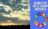 Sviluppo sostenibile, i 17 obiettivi di Agenda 2030